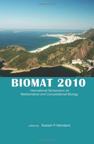 Biomat 2010: International Symposium on Mathematical and Computational Biology by Rubem P. Mondaini, World Scientific Publishing Company