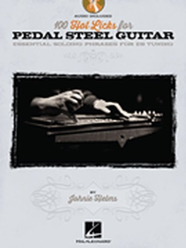 - 100 Hot Licks for Pedal Steel Guitar Essential Soloing Phrases for E9 Tuning - Softcover with CD TAB