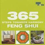 365 Steps Towards Harmony: Feng Shui