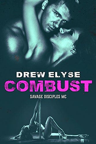 Combust Savage Disciples MC Book 5 By Elyse Drew