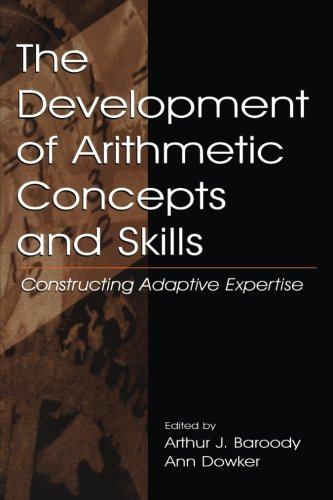 The Development of Arithmetic Concepts and Skills: Constructive Adaptive Expertise (Studies in Mathematical Thinking and