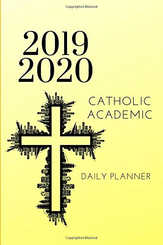 2019 2020 Catholic Academic Daily Planner: Small Mini Calendar To Fit Purse & Pocket; Ultra Portable Slim Monthly & Weekly Goals Journal With Quote For Student & Teacher; From Jul 2019 - Jun 2020 ()