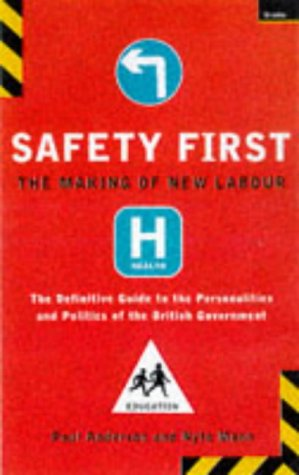 Safety First: The Making of New Labour