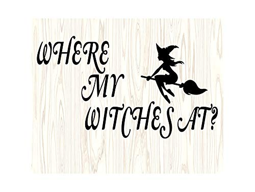 Yetta Quiller Where My Witches at Witch Halloween Cute Quotes for Silhouette Cricut Cutting Vector Clip Art Vinyl Sticker Circuit -