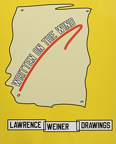Lawrence Weiner: Drawings: Written on the Wind