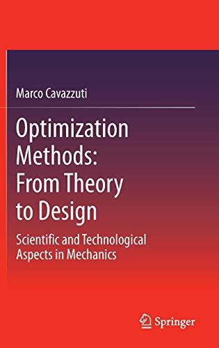 Optimization Methods: From Theory to  Design Scientific and Technological Aspects in Mechanics