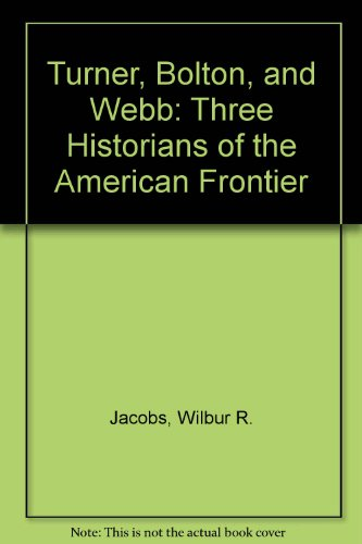 turner bolton and webb three historians of the american frontier. Black Bedroom Furniture Sets. Home Design Ideas