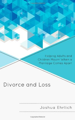Divorce and Loss: Helping Adults and Children Mourn When a Marriage Comes Apart by Rowman & Littlefield Publishers