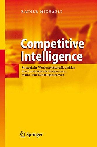 Competitive Intelligence Taschenbuch – 22. November 2012 Rainer Michaeli Springer 3642337317 Marktforschung