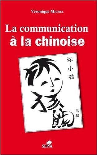 Livres gratuits en ligne La communication à la chinoise pdf ebook