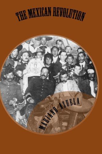 The Mexican Revolution: An Eyewitness Account