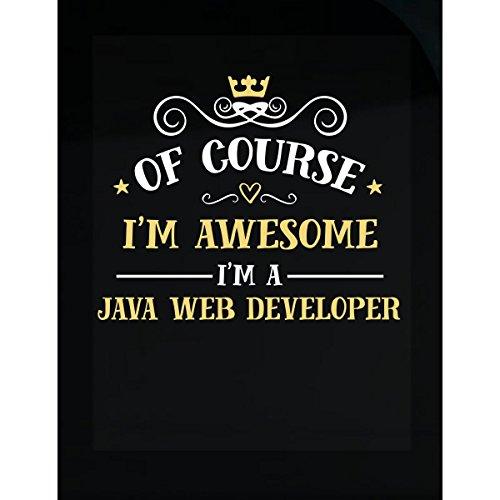 Of Course I'm Awesome I'm A Java Web Developer - Sticker