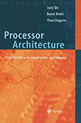 PROCESSOR ARCHITECTURE. : From Dataflow to Superscalar and Beyond