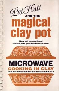 clay pot cooking in microwave Pat Hutt and the Magical Clay Pot: Microwave Cooking in Clay: Pat