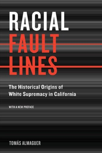Download By Tom?­s Almaguer Racial Fault Lines: The Historical Origins of White Supremacy in California (With a New Preface) pdf epub