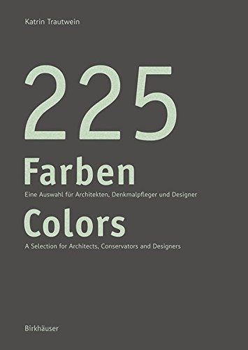 225 Farben / 225 Colors: Eine Auswahl für Maler und Denkmalpfleger, Architekten und Gestalter / A Selection for Painters and Conservators, Architects and Designers Gebundenes Buch – 20. Februar 2017 Katrin Trautwein Birkhäuser 3035612021 Architektur