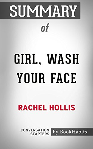 Summary of Girl, Wash Your Face: Stop Believing the Lies About Who You Are so You Can Become Who You Were Meant to Be: Conversation Starters