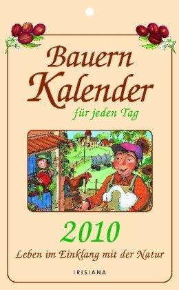 Bauernkalender für jeden Tag 2010: Leben im Einklang mit der Natur