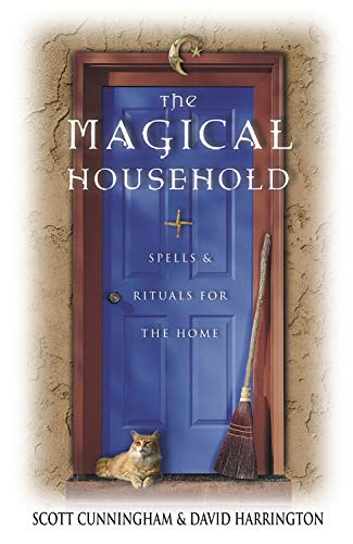 The Magical Household: Spells & Rituals for the Home (Llewellyn's Practical Magick)