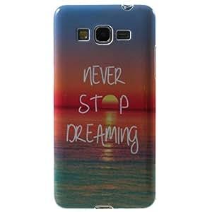 MTP Samsung Galaxy Grand Prime G530H Funda TPU, Cover, Case, Carcasa - Never Stop Dreaming