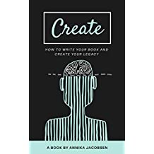 Create: How to Write Your Book and Create Your Legacy