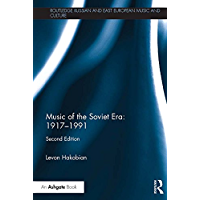 Music of the Soviet Era: 1917-1991 (Routledge Russian and East European Music and Culture) book cover