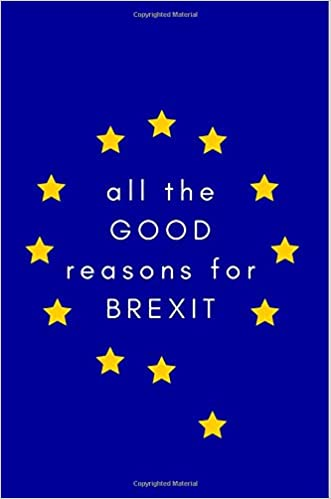 All The Good Reasons For Brexit Funny Blank Notebook Journal No