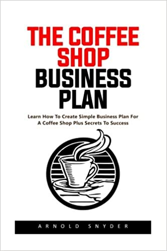 4989a14a7cb The Coffee Shop Business Plan: Learn How to Create a Simple Business ...