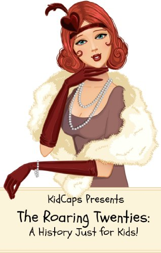 The Roaring Twenties: A History Just for Kids! ()