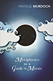 Metaphysics as a Guide to Morals (Vintage classics)