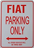 FIAT Parking Only Sign
