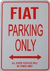 Amazon.com: FIAT Parking Only Sign: Automotive
