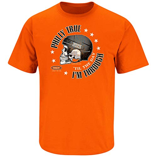 - Philadelphia Hockey Fans. Philly True 'Til The Day I'm Through. Orange T-Shirt (Sm-5X) (Short Sleeve, X-Large)