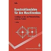 Konstruktionslehre für den Maschinenbau: Grundlagen zur Neu- und Weiterentwicklung technischer Produkte mit Beispielen (Springer-Lehrbuch)