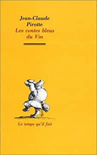 Les contes bleus du vin par Jean-Claude Pirotte