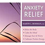 Anxiety Relief: - Relax the Body- Calm the Mind- Manage Fear and Worry- Cultivate Positive Energy