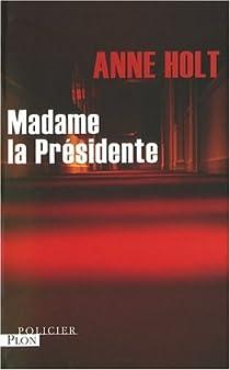 Madame la Présidente par Holt