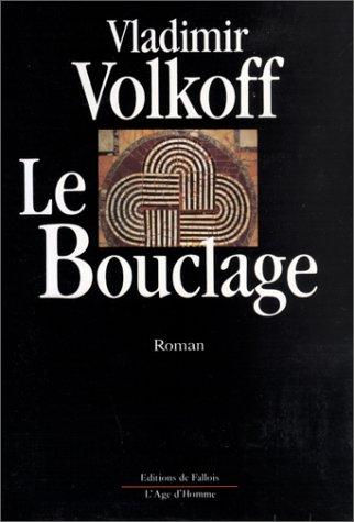 Le Bouclage Broché – 22 août 1990 Vladimir Volkoff L'Âge d'Homme 2877060942 Littérature étrangère