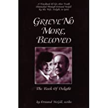 Grieve No More Beloved by Ormond McGill (2001-04-01)