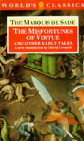 The Misfortunes of Virtue and Other Early Tales (World's Classics) by Marquis de Sade (1992-06-18)