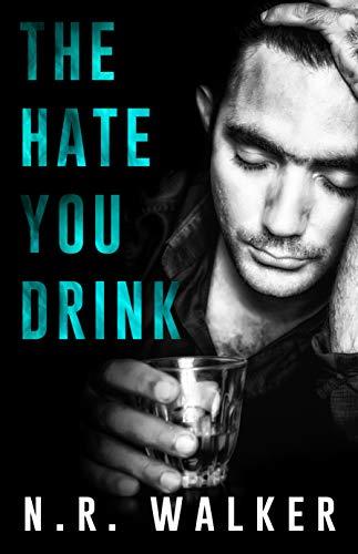 The Hate You Drink (Nr Walker)