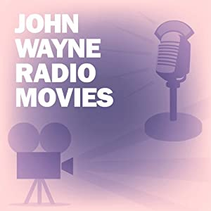 John Wayne Radio Movies Collection Radio/TV Program
