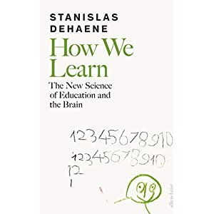 How We Learn: The New Science of Education and the Brain Hardcover – 28 Jan. 2020