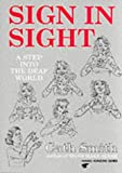 Sign in Sight: Step into the Deaf World (Human Horizons)