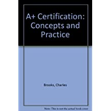 A+ Certification: Concepts and Practice