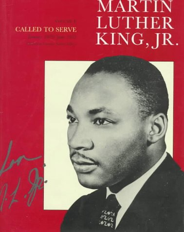 The Papers of Martin Luther King, Jr., Volume I: Called to Serve, January 1929-June 1951 (Martin Luther King Papers)