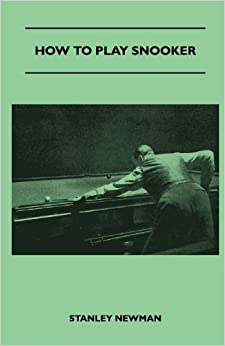 How To Play Snooker by Stanley Newman (2010-08-25)