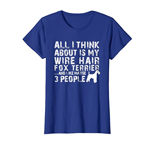 Fox Terrier T-shirt Wire (Womens All I think about is my Wire Hair Fox Terrier Shirt Medium Royal Blue)