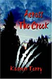 img - for Across The Creek book / textbook / text book
