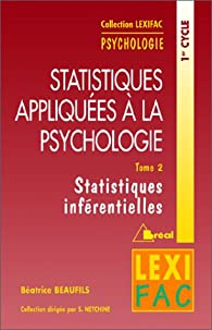 Statistiques appliquées à la psychologie. Statistiques inférentielles, tome 2 par Béatrice Beaufils